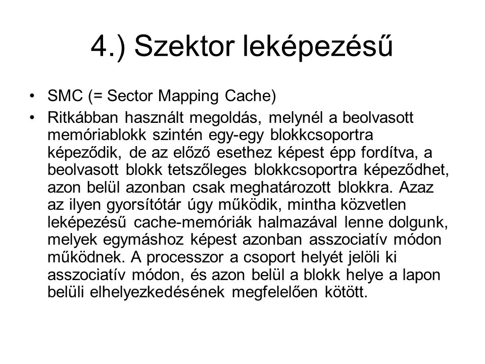 4.) Szektor leképezésű SMC (= Sector Mapping Cache)