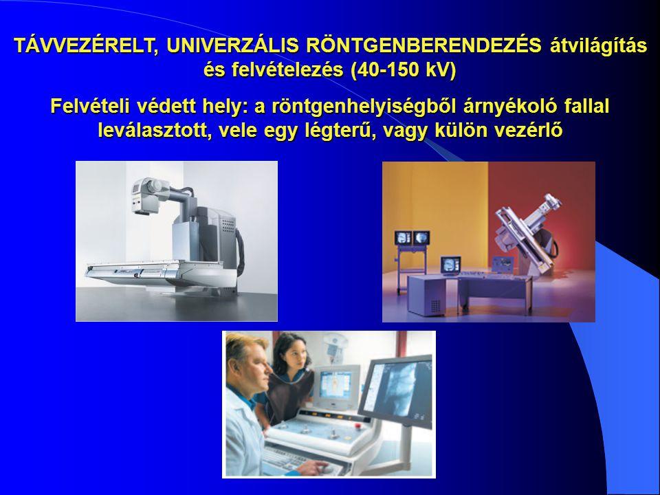 TÁVVEZÉRELT, UNIVERZÁLIS RÖNTGENBERENDEZÉS átvilágítás és felvételezés (40-150 kV)