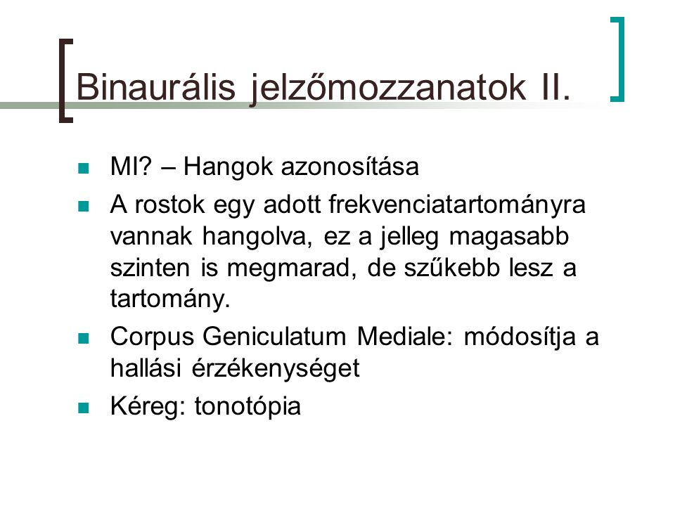 Binaurális jelzőmozzanatok II.