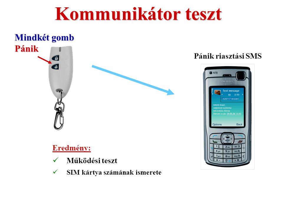 Kommunikátor teszt Mindkét gomb Pánik Pánik riasztási SMS Eredmény: