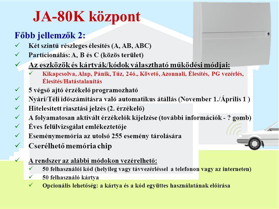 JA-80K központ Főbb jellemzők 2: