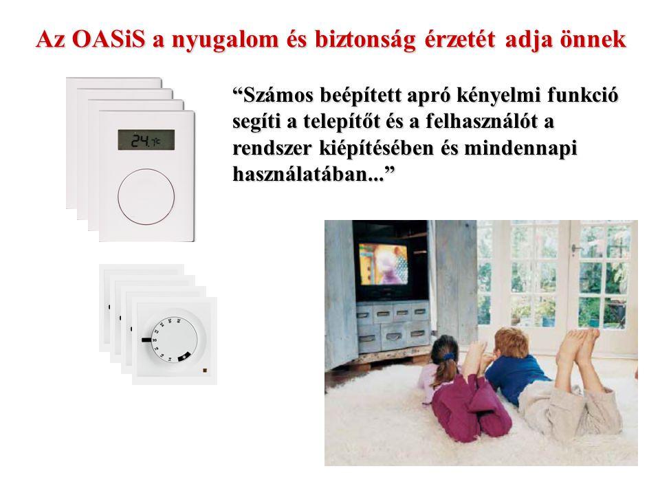 Az OASiS a nyugalom és biztonság érzetét adja önnek