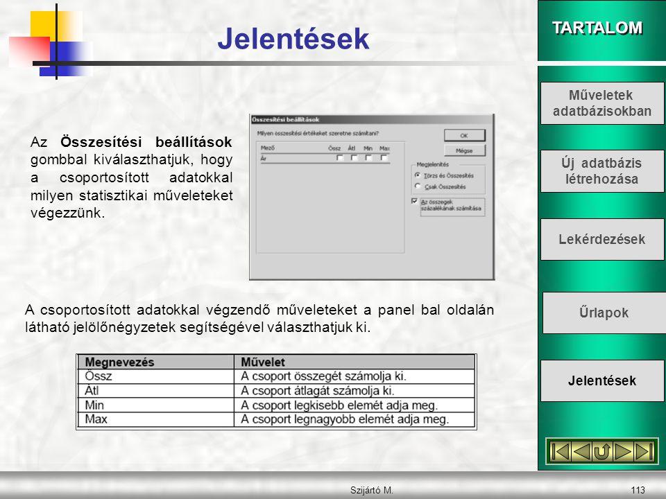 Jelentések Műveletek. adatbázisokban.
