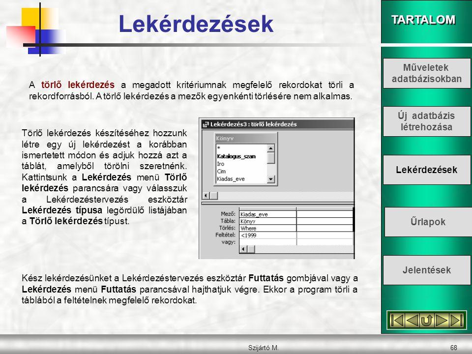 Lekérdezések Műveletek adatbázisokban