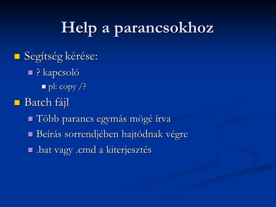 Help a parancsokhoz Segítség kérése: Batch fájl kapcsoló