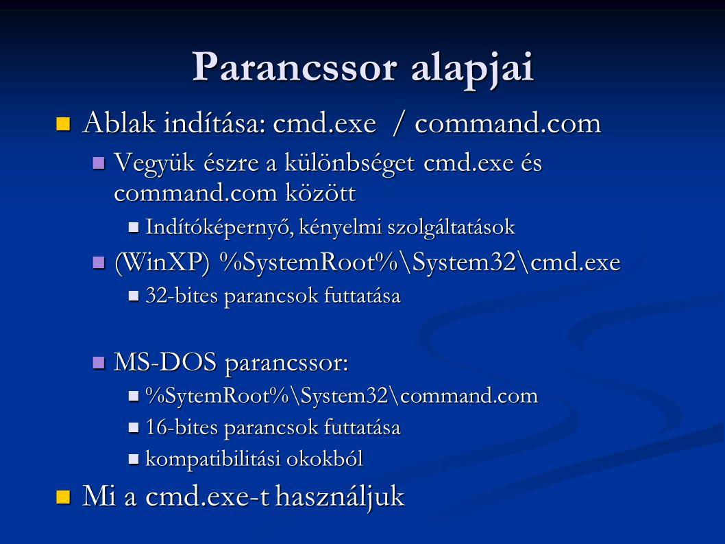 Parancssor alapjai Ablak indítása: cmd.exe / command.com