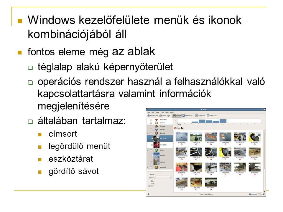 Windows kezelőfelülete menük és ikonok kombinációjából áll