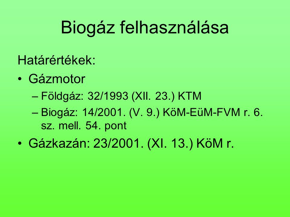 Biogáz felhasználása Határértékek: Gázmotor