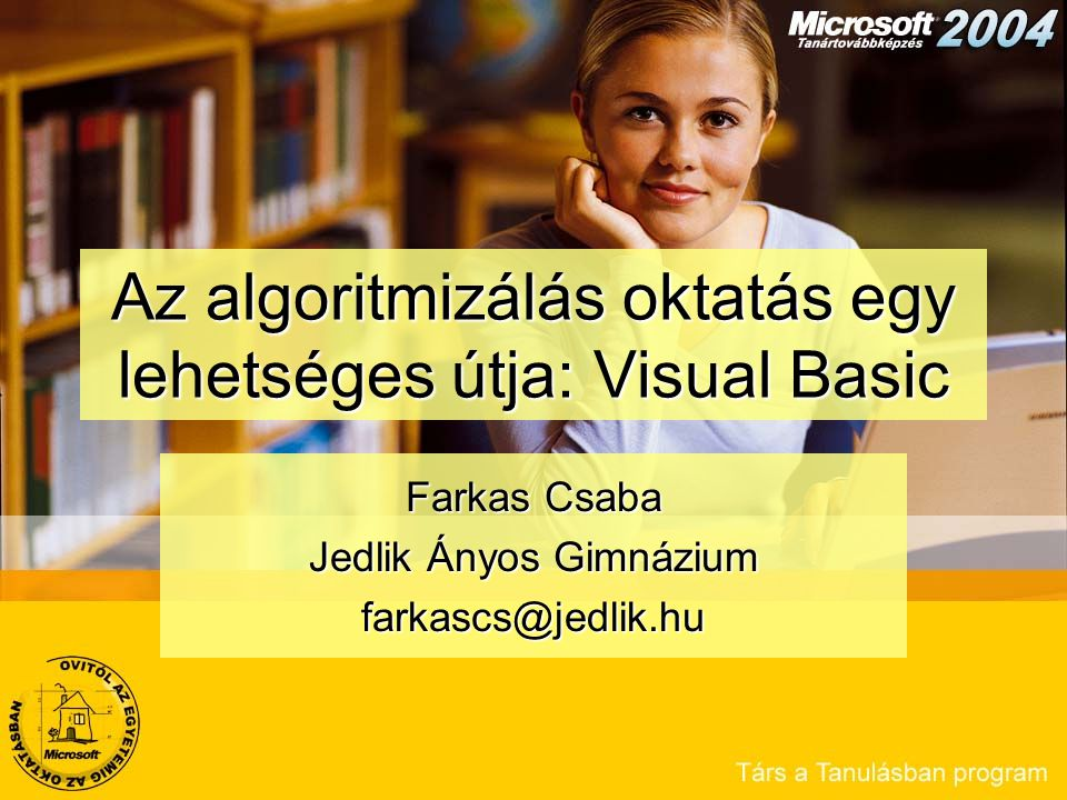 Az algoritmizálás oktatás egy lehetséges útja: Visual Basic