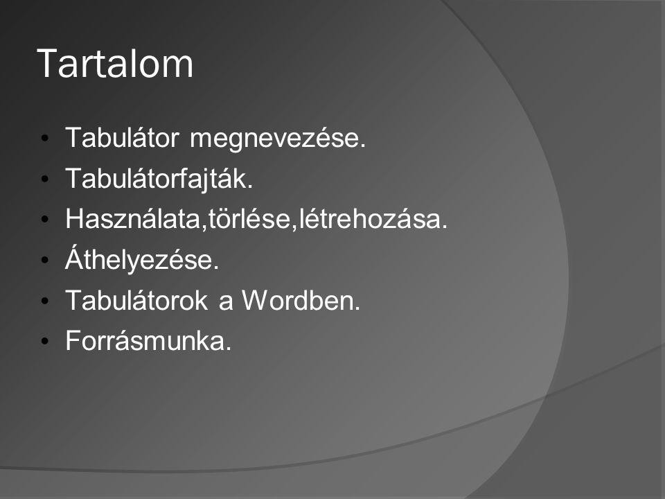 Tartalom Tabulátor megnevezése. Tabulátorfajták.