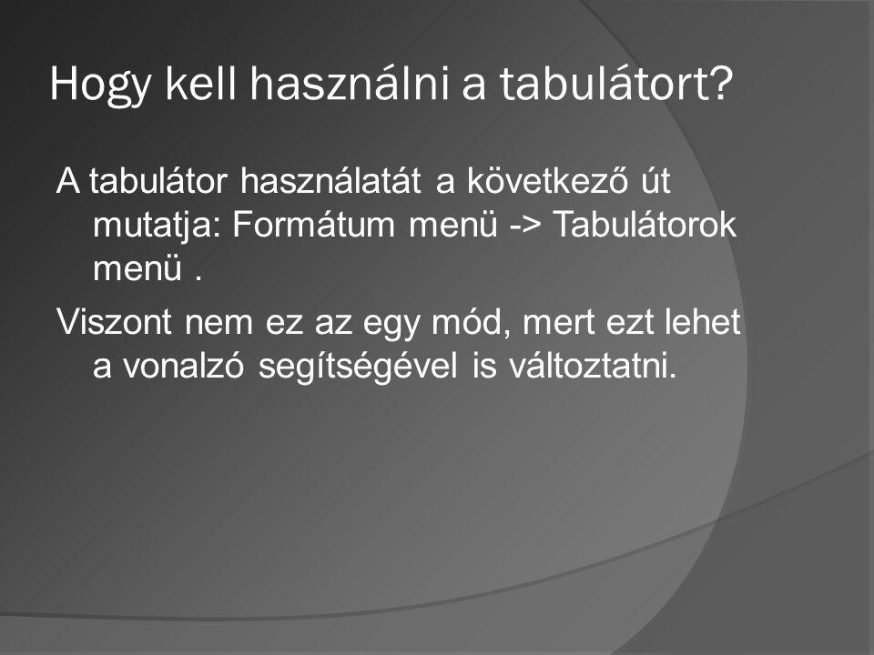 Hogy kell használni a tabulátort