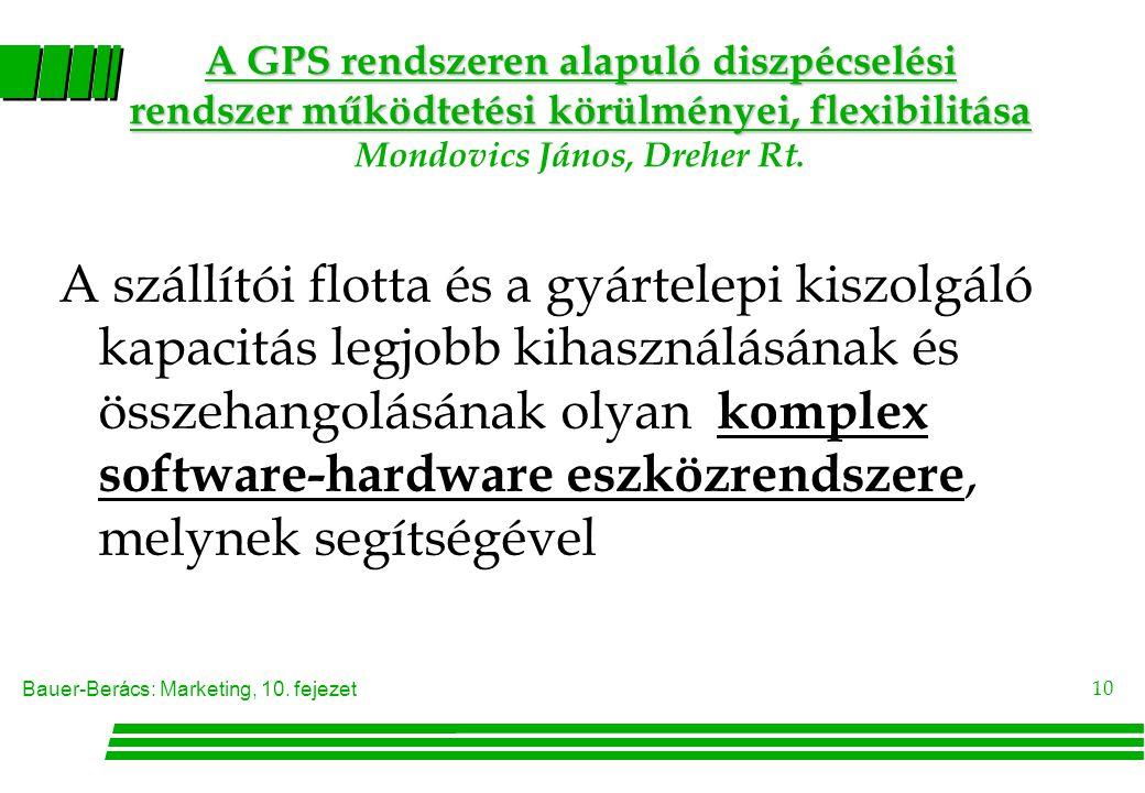 A GPS rendszeren alapuló diszpécselési rendszer működtetési körülményei, flexibilitása Mondovics János, Dreher Rt.