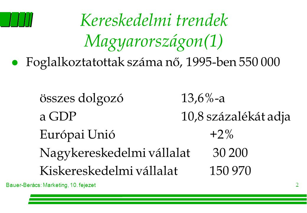 Kereskedelmi trendek Magyarországon(1)
