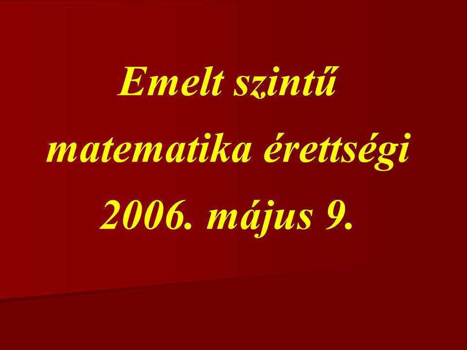 Emelt szintű matematika érettségi 2006. május 9.