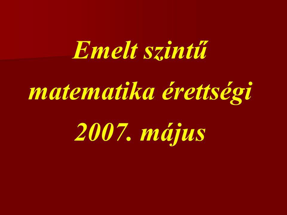 Emelt szintű matematika érettségi 2007. május