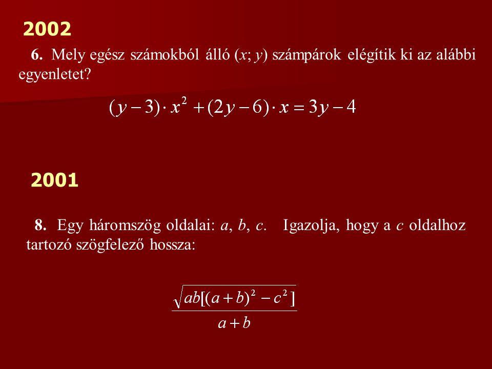 2002 6. Mely egész számokból álló (x; y) számpárok elégítik ki az alábbi egyenletet 2001.
