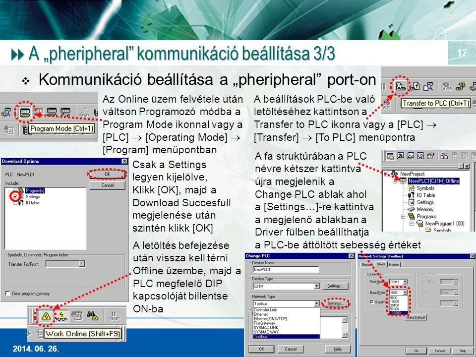 """A """"pheripheral kommunikáció beállítása 3/3"""