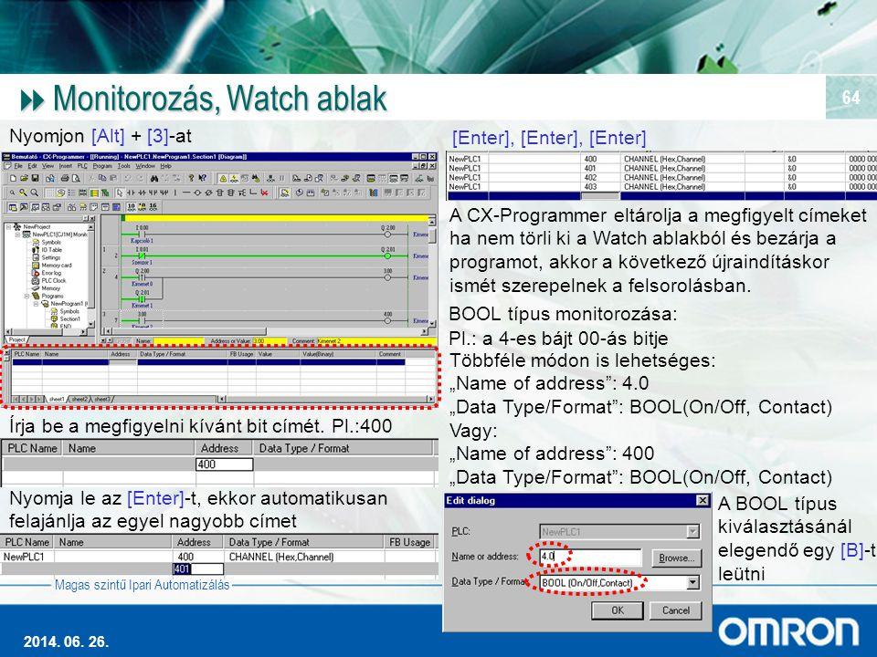 Monitorozás, Watch ablak