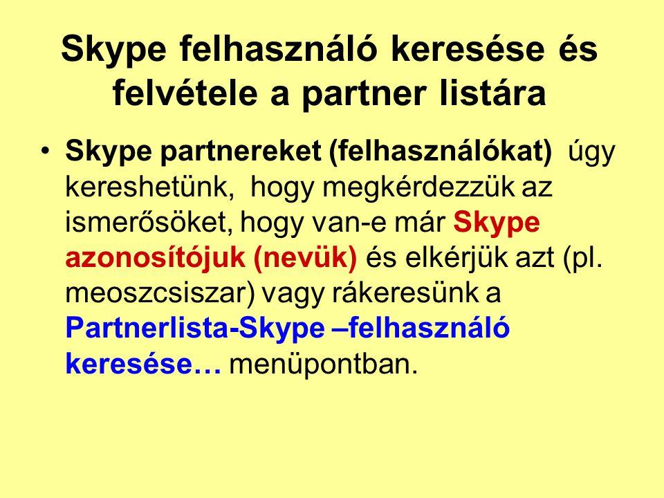 Skype felhasználó keresése és felvétele a partner listára