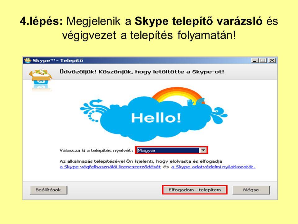 4.lépés: Megjelenik a Skype telepítő varázsló és végigvezet a telepítés folyamatán!