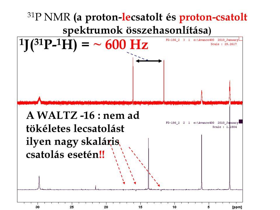 31P NMR (a proton-lecsatolt és proton-csatolt spektrumok összehasonlítása)