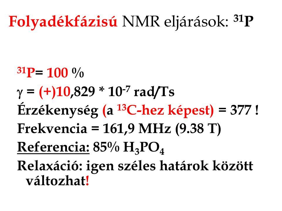 Folyadékfázisú NMR eljárások: 31P
