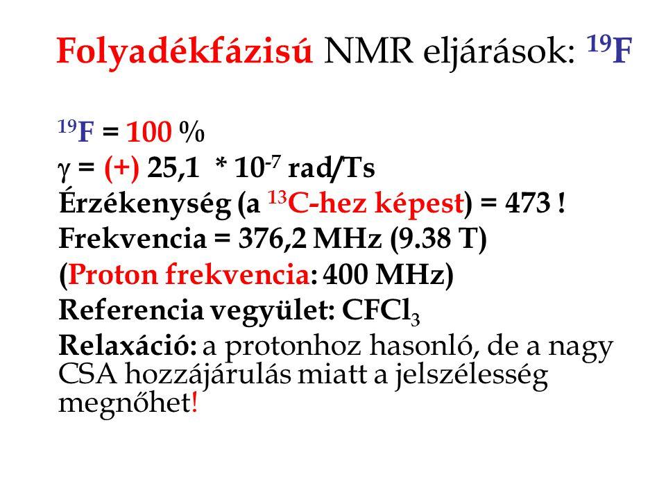 Folyadékfázisú NMR eljárások: 19F