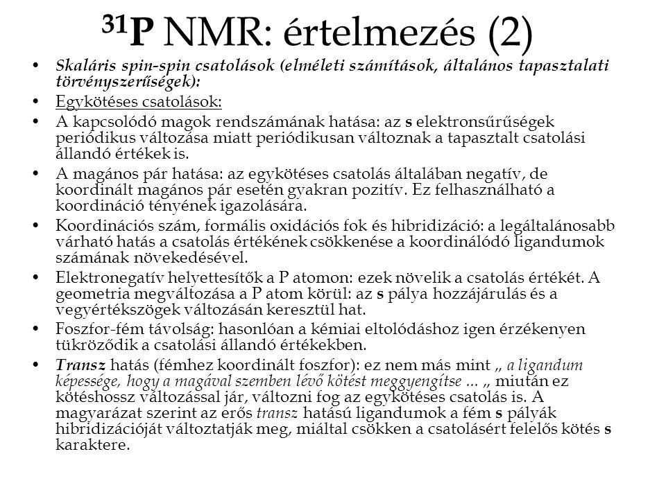 31P NMR: értelmezés (2) Skaláris spin-spin csatolások (elméleti számítások, általános tapasztalati törvényszerűségek):