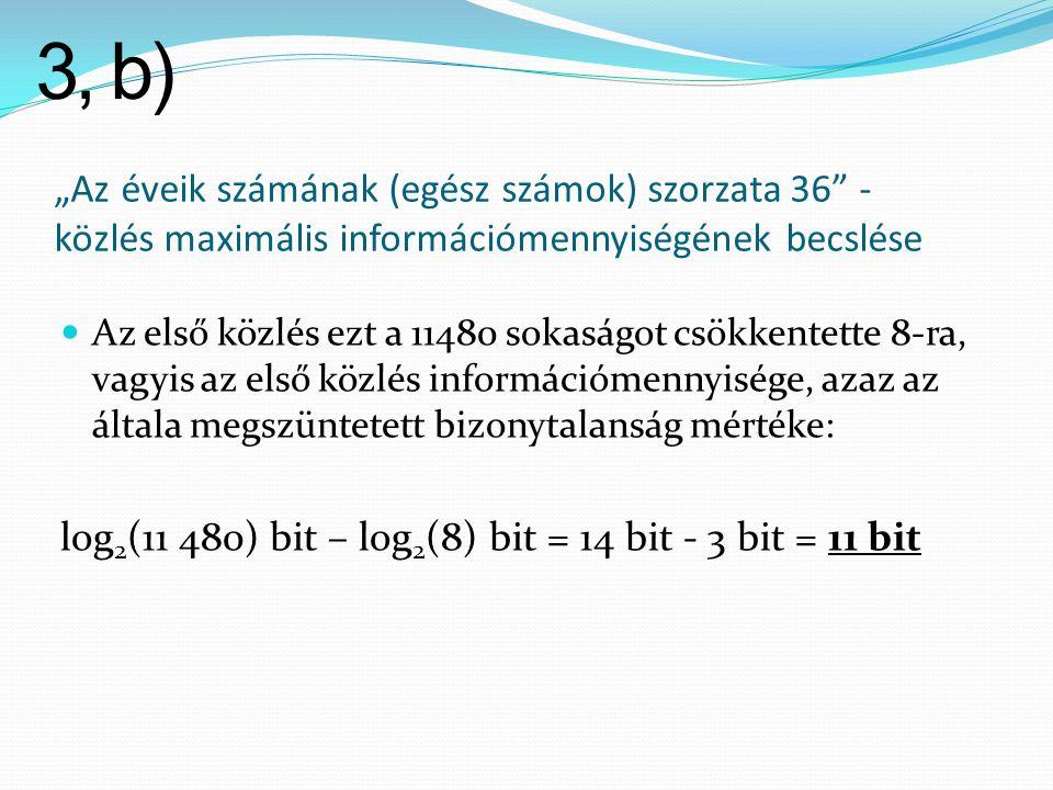 """3, b) """"Az éveik számának (egész számok) szorzata 36 - közlés maximális információmennyiségének becslése."""