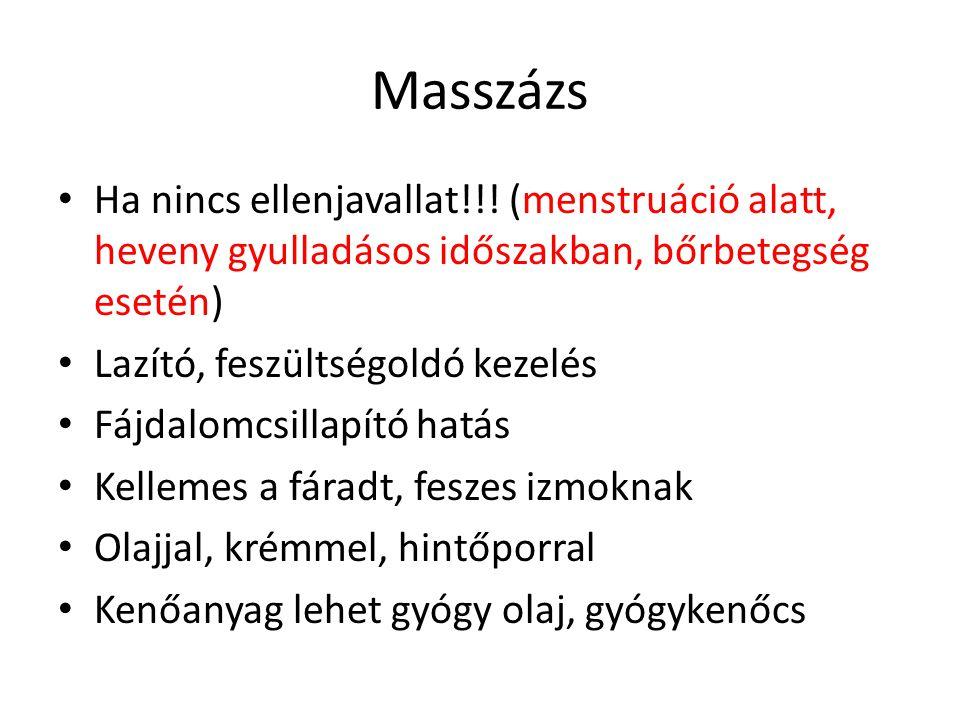 Masszázs Ha nincs ellenjavallat!!! (menstruáció alatt, heveny gyulladásos időszakban, bőrbetegség esetén)