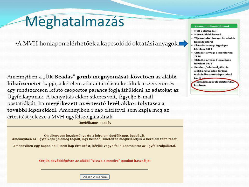 Meghatalmazás A MVH honlapon elérhetőek a kapcsolódó oktatási anyagok.