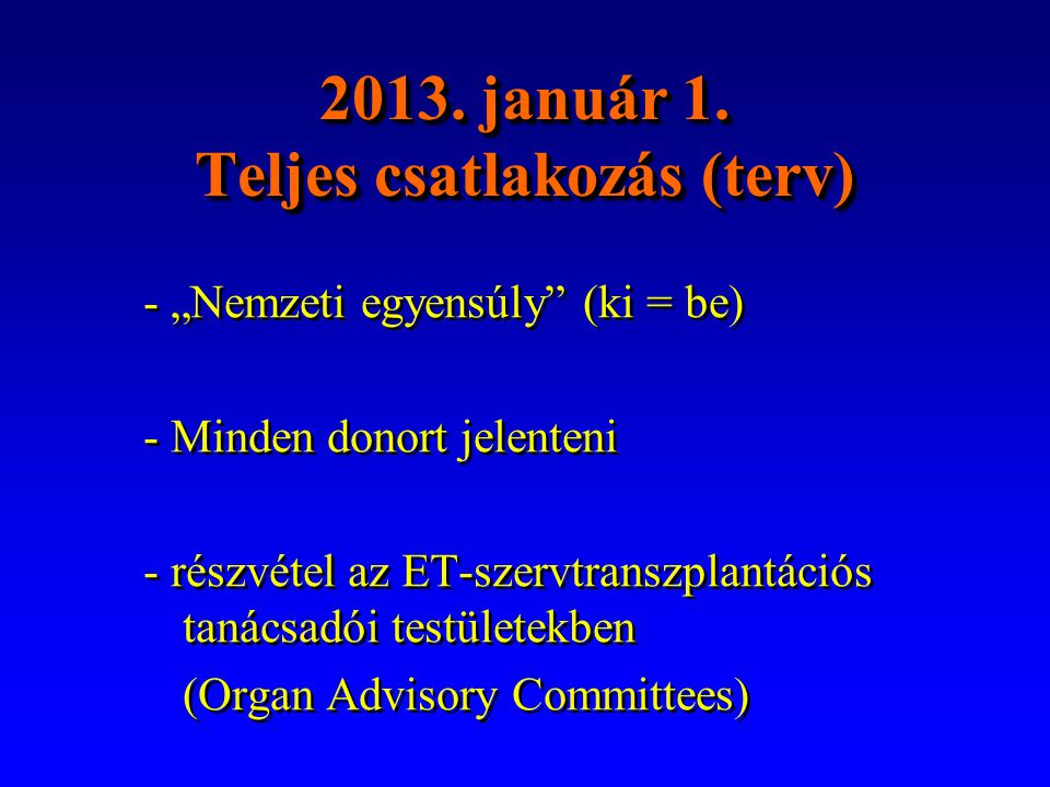 2013. január 1. Teljes csatlakozás (terv)