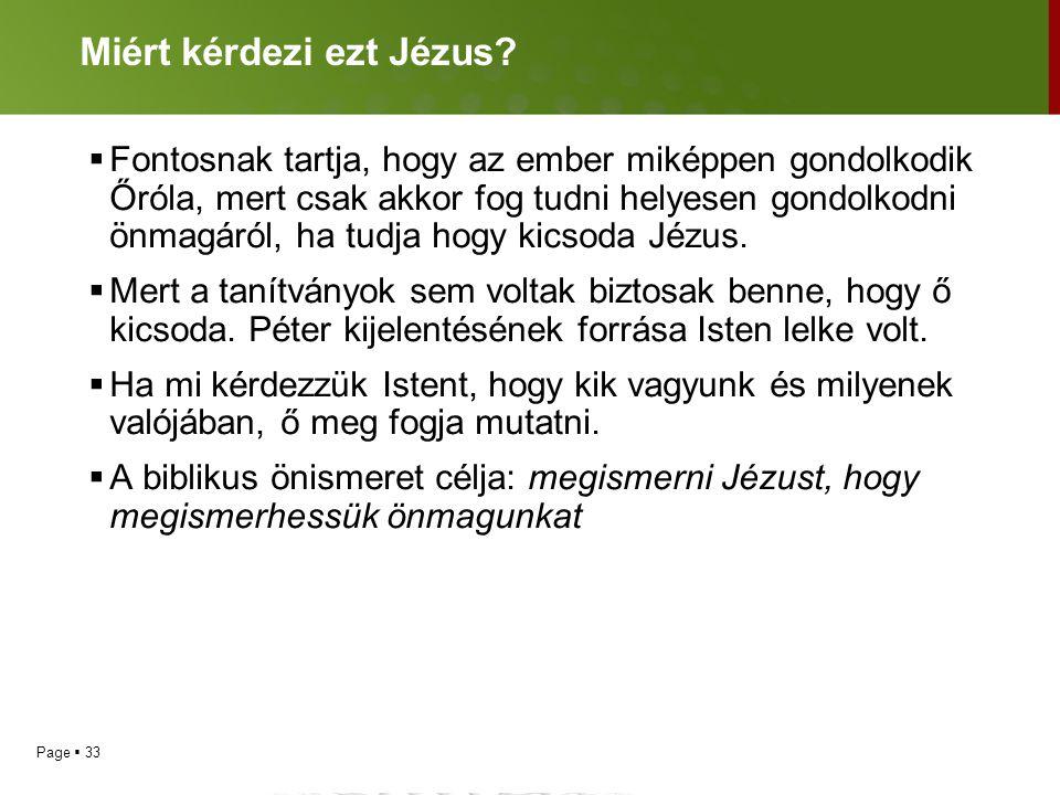 Miért kérdezi ezt Jézus