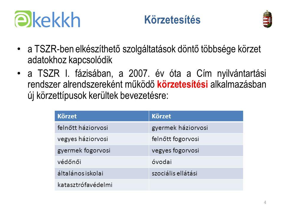 Körzetesítés a TSZR-ben elkészíthető szolgáltatások döntő többsége körzet adatokhoz kapcsolódik.