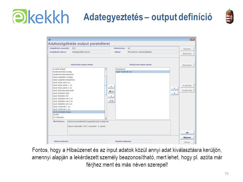 Adategyeztetés – output definíció