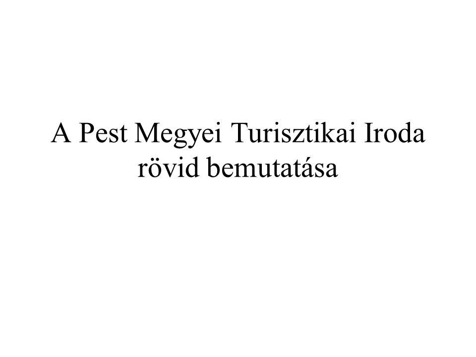 A Pest Megyei Turisztikai Iroda rövid bemutatása