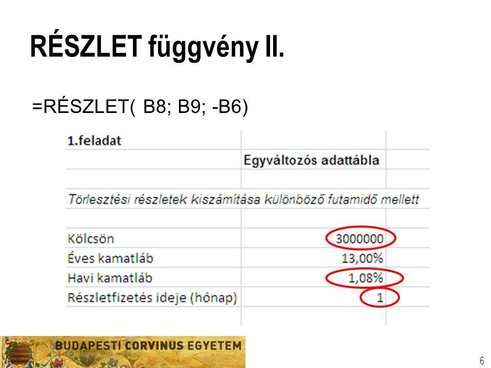 RÉSZLET függvény II. =RÉSZLET( B8; B9; -B6)