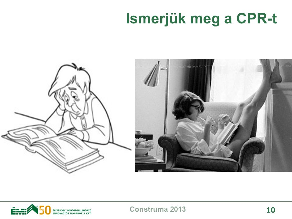 Ismerjük meg a CPR-t Construma 2013