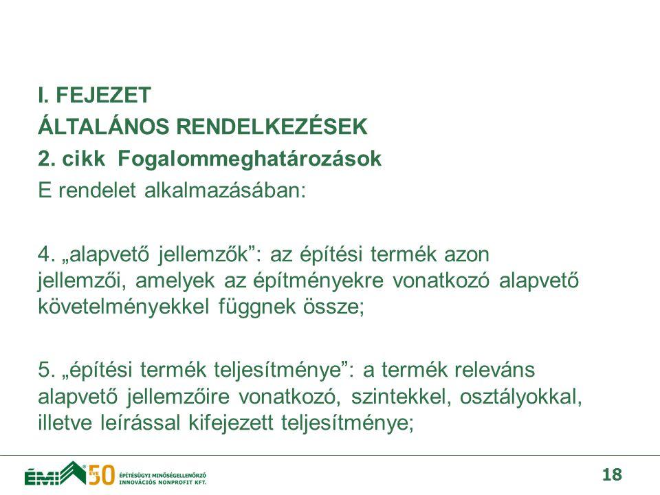 I. FEJEZET ÁLTALÁNOS RENDELKEZÉSEK 2