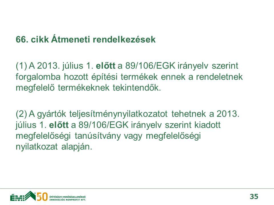 66. cikk Átmeneti rendelkezések (1) A 2013. július 1