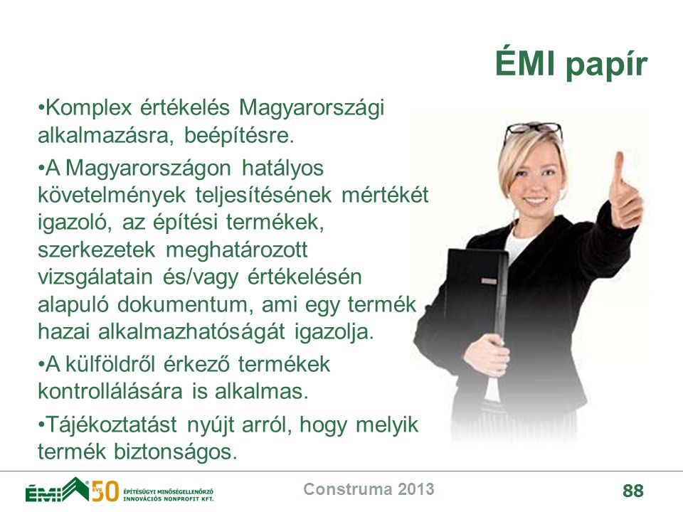 ÉMI papír Komplex értékelés Magyarországi alkalmazásra, beépítésre.