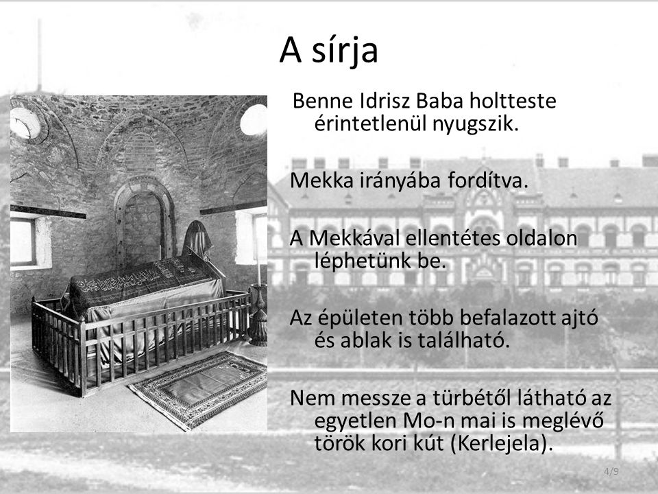A sírja Mekka irányába fordítva.