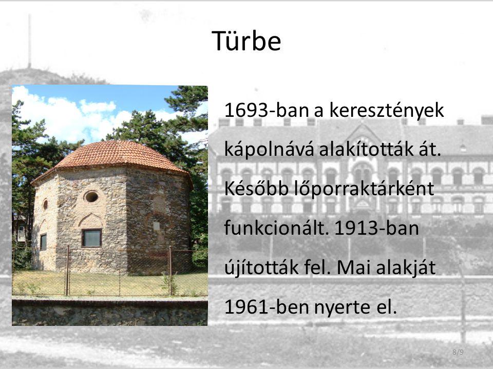 Türbe 1693-ban a keresztények kápolnává alakították át.