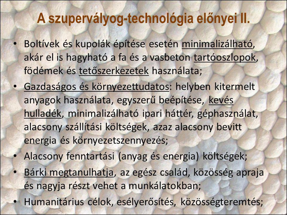 A szupervályog-technológia előnyei II.