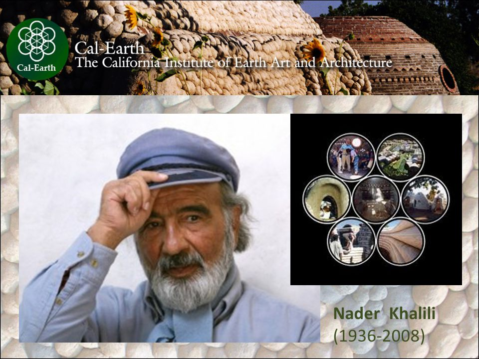 Nader Khalili (1936-2008) A technológia atyja