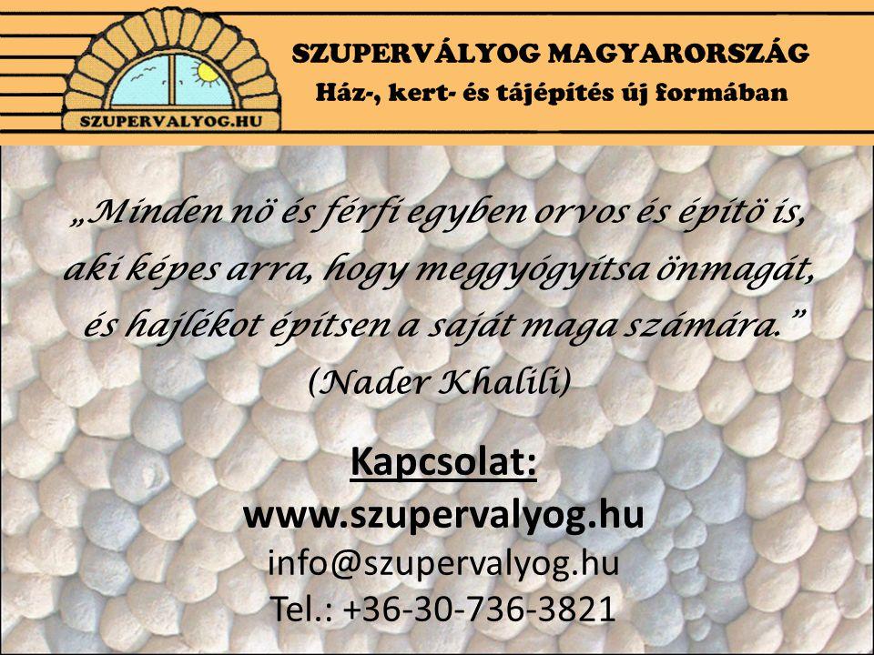 """""""Minden nö és férfi egyben orvos és építö is, aki képes arra, hogy meggyógyítsa önmagát, és hajlékot építsen a saját maga számára. (Nader Khalili)"""