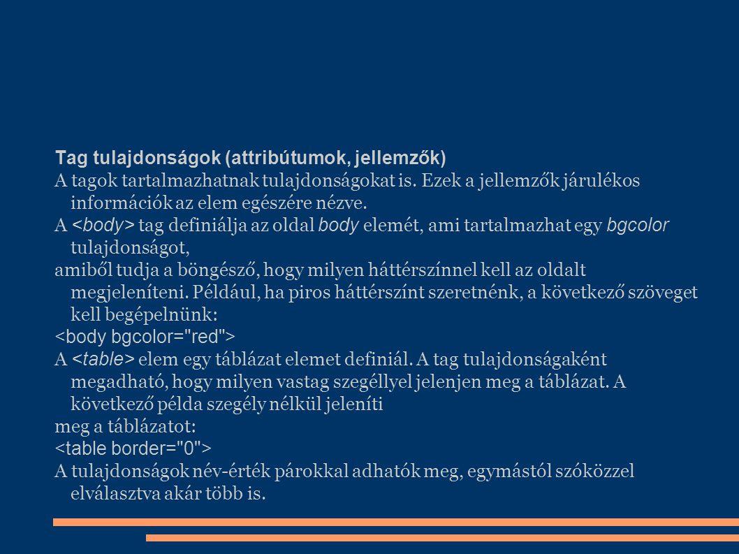 Tag tulajdonságok (attribútumok, jellemzők)