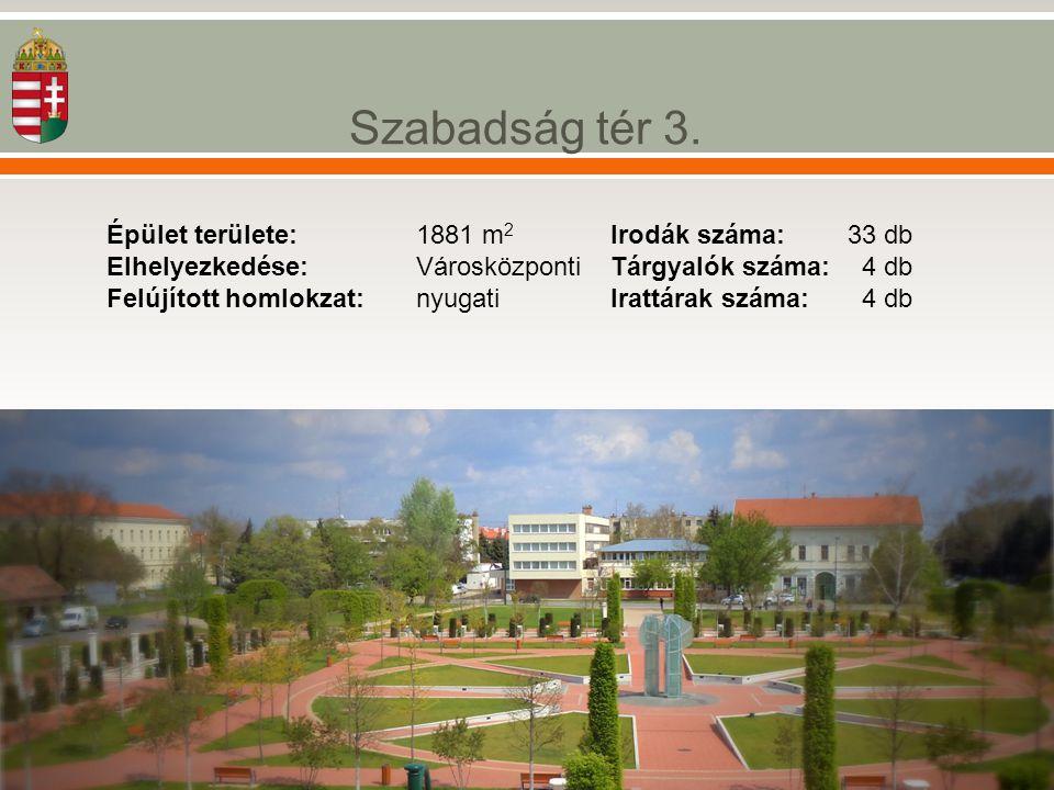 Szabadság tér 3. Épület területe: 1881 m2 Irodák száma: 33 db