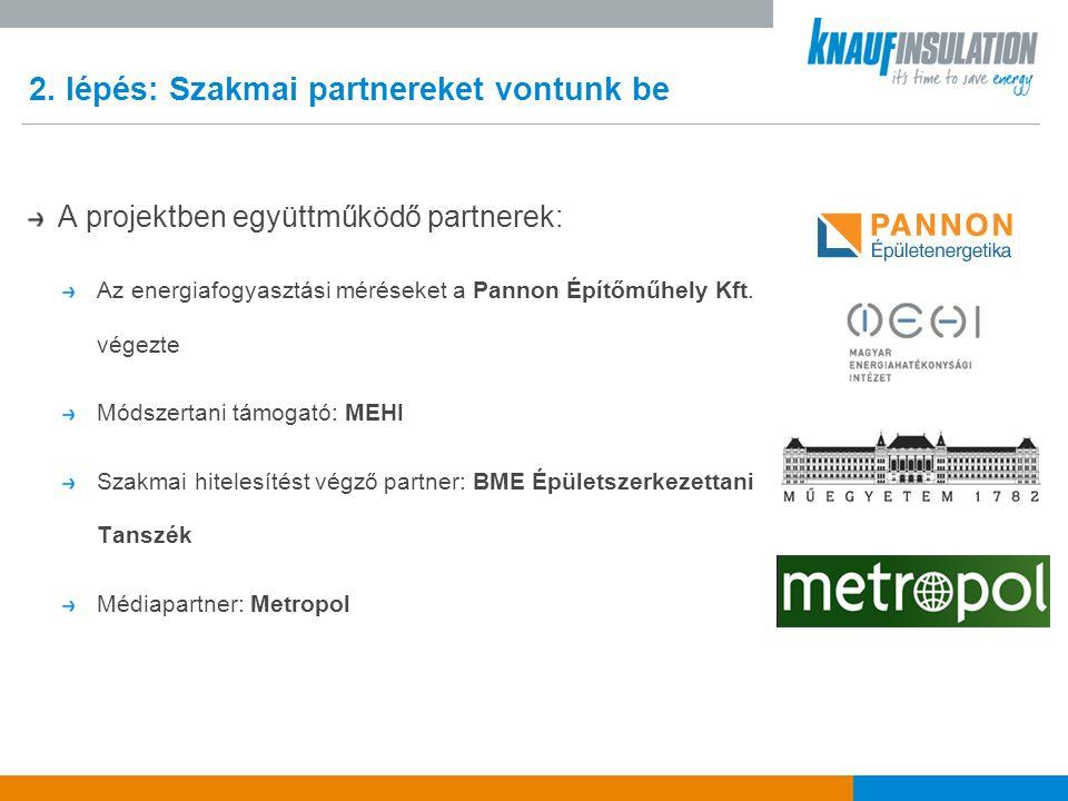 2. lépés: Szakmai partnereket vontunk be