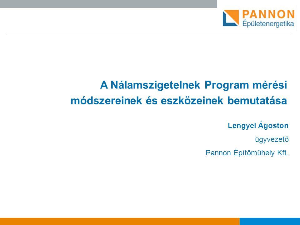 A Nálamszigetelnek Program mérési módszereinek és eszközeinek bemutatása